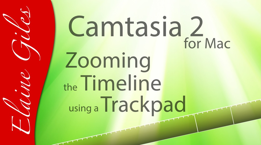 Video: Camtasia 2 for Mac Zooming the Timeline using a Trackpad