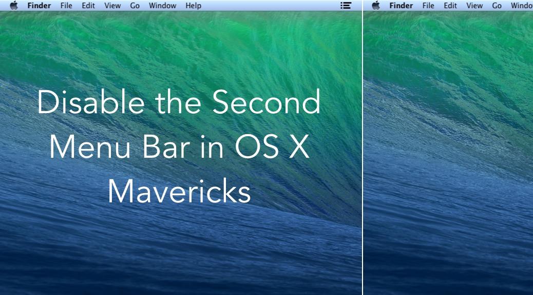How to Disable the Second Menu Bar in OS X Mavericks