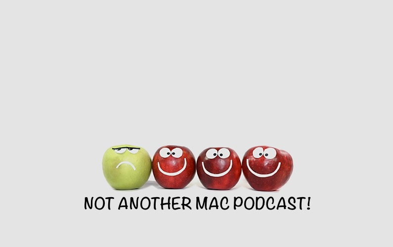 Not Another Mac Podcast – 62