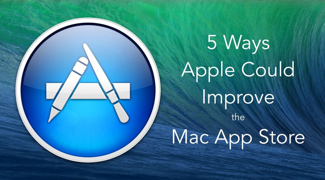 5 Ways Apple Could Improve the Mac App Store