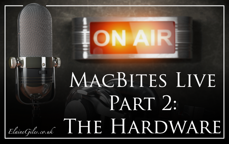 MacBites Live: Part 2: The Hardware