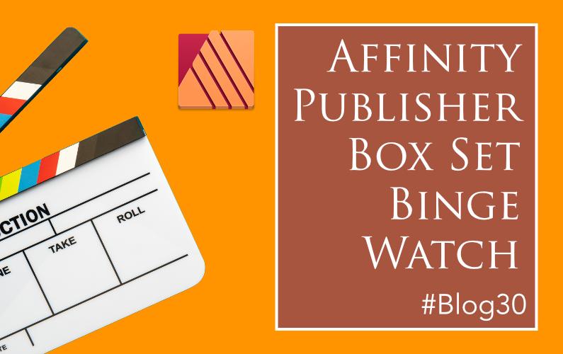 Affinity Publisher Training Box Set Binge Watch