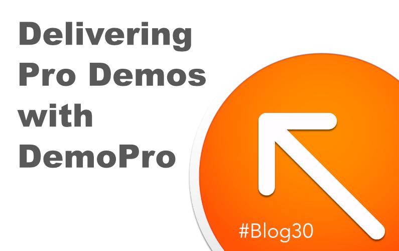 Delivering Pro Demos with DemoPro