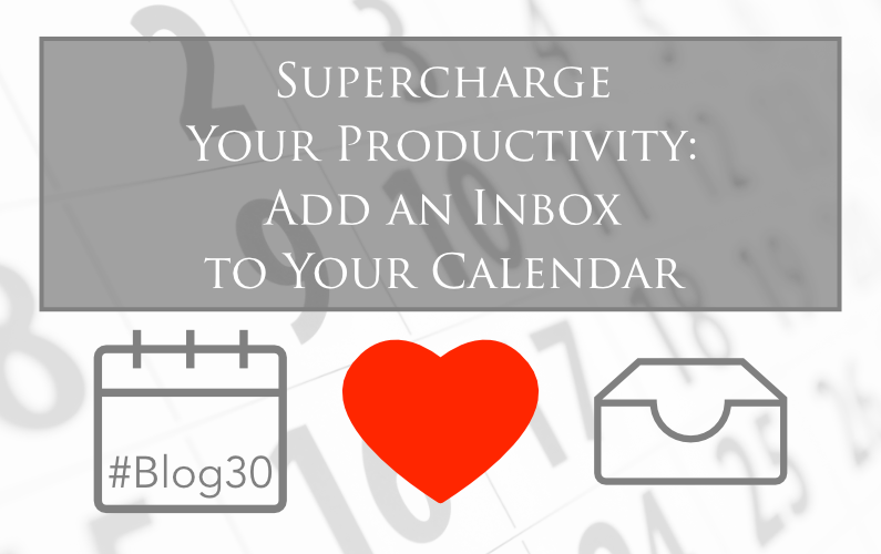 Supercharge Your Productivity: Add an Inbox to Your Calendar
