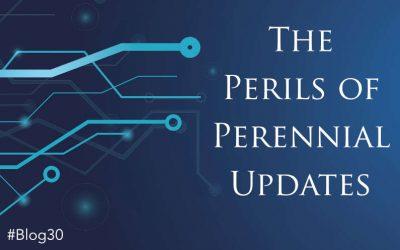 The Perils of Perennial Updates
