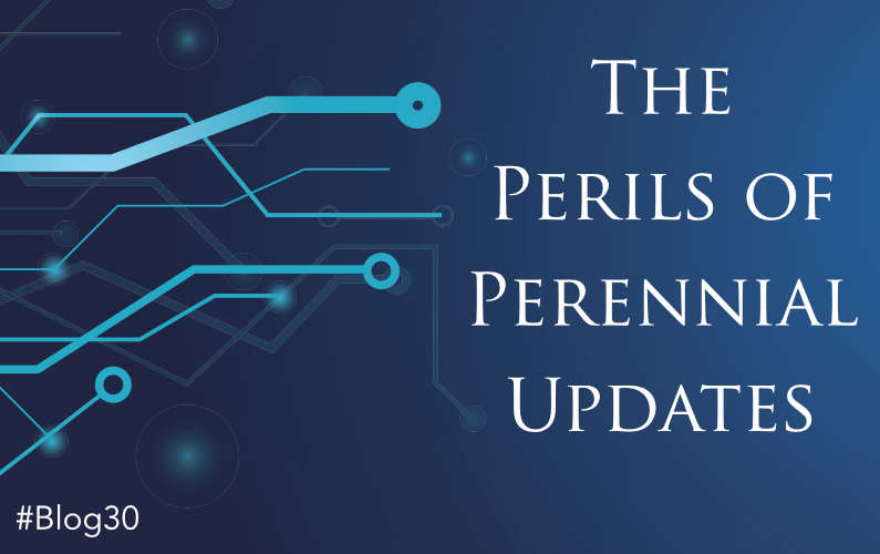 The Perils of Perennial Updates