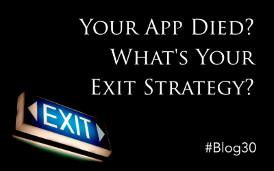 Your App Died? What's Your Exit Strategy?